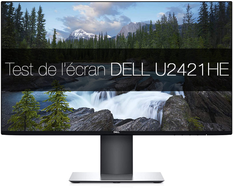 Test de l'Écran DELL U2421HE